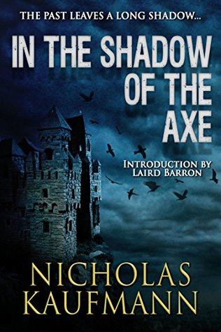 In the Shadow of The Axe by Nicholas Kaufmann