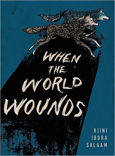 When the World Wounds by Kiini Ibura Salaam
