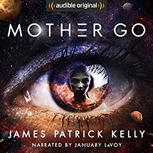Mother Go by James Patrick Kelly