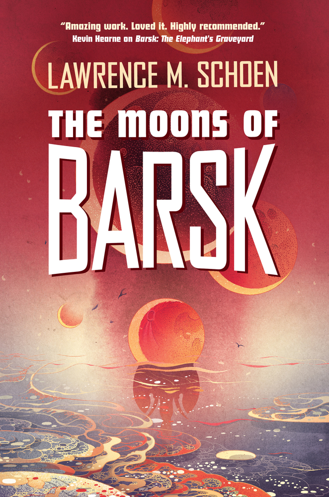 The Moons of Barsk by Lawrence M. Schoen