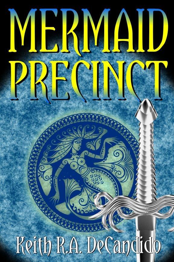 Mermaid Precinct by Keith R.A. DeCandido